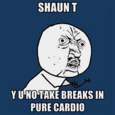 Pure cardio kills me and he barely breaks a sweat!!