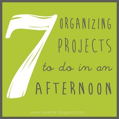 7 Organizing Projects that are quick and easy and can be done in just a couple hours. Organize in an afternoon! #overstuffedlife