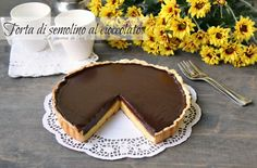 Torta di semolino al cioccolato una torta della cucina regionale toscana cremosa e croccante al punto giusto Ricetta torta di semolino al cioccolato