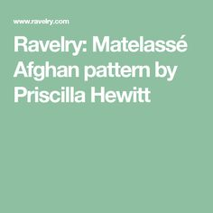 Ravelry: Matelassé Afghan pattern by Priscilla Hewitt