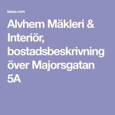 Alvhem Mäkleri & Interiör, bostadsbeskrivning över Majorsgatan 5A