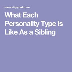 What Each Personality Type is Like As a Sibling