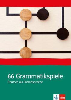 66 Grammatikspiele Deutsch als Fremdsprache 978-3-12-768810-8 Deutsch als Fremdsprache (DaF)