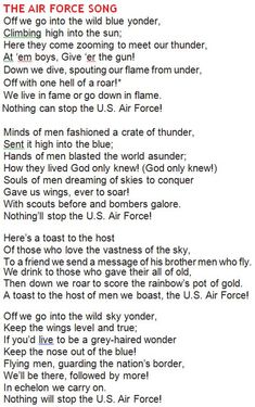 The Air Force Song... My husband sings this to me often.... First couple times were cute....... Now? Ugh :) lol