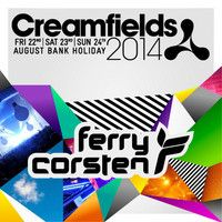 Ferry Corsten  live at Creamfields, UK [August 24, 2014] by ferry-corsten on SoundCloud
