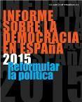 """Estefanía, Joaquín. """"informe sobre la democracia en espana 2015: reformular la politica"""". Madrid: Fundación Alternativas, 2015. Encuentra este libro en la 2ª planta: 32(460)INF"""