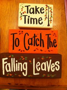 Take Time to catch the Falling Leaves sign blocks-take time falling leaves sign, autumn decor, thanksgiving sign, fall sign, stacking wood block sign, hand painted shelf sitter blocks, made in the usa, made in american, wood crafts, primitive country home decor, halloween sign, halloween decor, primitive american folk art, pumpkin sign
