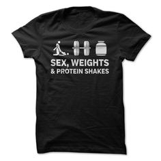 Sex, Weights and Protein Shakes T-Shirts, Hoodies. BUY IT NOW ==► https://www.sunfrog.com/Fitness/Sex-Weights-Protein-Shakes-Tshirt.html?id=41382