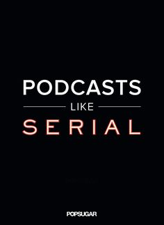 If Serial was your first time dipping your toe into the podcast pool, we have lots of suggestions for programs that are similar but in very different ways. Take a look ahead to find your next favorite podcast!