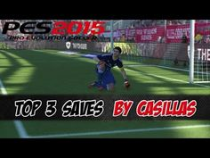 PES 2015 - Iker Casillas Top 3 Saves [PS4]