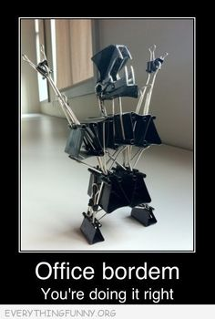 Office boredom - you're doing it right