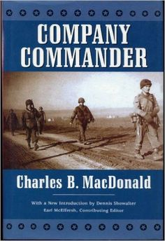 Company Commander by Charles B. MacDonald (Companies I & G, 23rd Infantry Regiment)