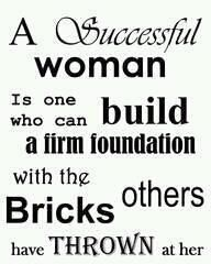 Words of wisdom for sure! Great quote about successful women! Positive Quotes For Life Happiness, Life Quotes Love, Woman Quotes, Great Quotes, Quotes To Live By, Quotes Women, Girl Quotes, The Words, Cool Words