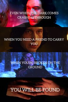 "Star Wars Kylo Ren-Dear Evan Hansen ""Even when the dark comes crashing through, when you need a friend to carry you, when you're broken on the ground, you will be found!"""