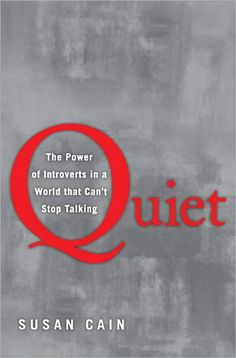 quiet: the power of introverts in a world that can't stop talking  - susan cain #SUSANCAIN #CAIN #PSYCHOLOGY