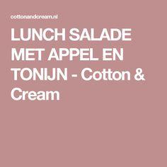LUNCH SALADE MET APPEL EN TONIJN - Cotton & Cream