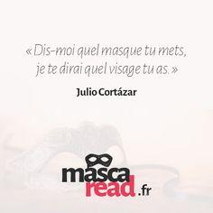 Citation sur le masque. Julio Cortazar