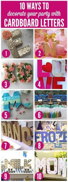 Find new ways to dress up and decorate your party with cardboard letters using glitter, paint, lights, and sequins!