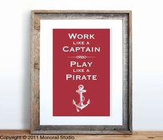 Work Like a Captain, Play Like a Pirate Small Screenprint Choose your color. $12.00, via Etsy.