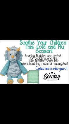 """Sooth your child this cold and flu season. A Scentsy buddy paired with a """"Just Breathe"""" scent pak is JUST what the doctor ordered! www.vanessastone.scentsy.us"""