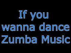 If you wanna dance (Zumba)