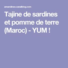 Tajine de sardines et pomme de terre (Maroc) - YUM !