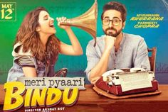 Meri Pyaari Bindu Songs Lyrics & All Songs Videos: hindi movie starring Ayushman Khurana, Parineeti Chopra with music by Vishal-Shekhar, Sachin-Jigar.