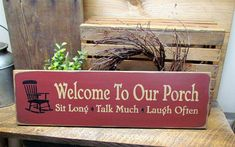 Wooden porch Sign Welcome to Our Porch Sit Long Talk by Woodticks