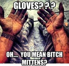 "Once you rope off a w/ full battle rattle, you learn these silly ""who needs gear?"" memes are for civis and pogs. Although rear echelon motherfuckers don't really need protective gear now do they? Car Memes, Car Humor, Funny Jokes, Hilarious, Funny Signs, Sarcastic Humor, Macho Alfa, Mechanic Jobs, Mechanic Gloves"