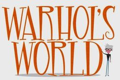 ARTE EN LA ESCUELA: WARHOL'S WORLD