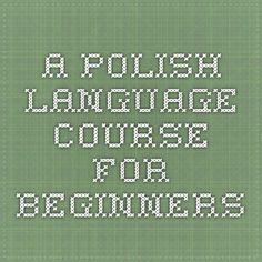A Polish language course for beginners, with practice quizzes. Poland Language, Polish Alphabet, Learn Polish, Polish To English, Polish Words, Polish Recipes, Polish Desserts, Poland Travel, Family History