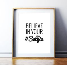 Believe in your selfie Printable Poster Black and White Typography Digital Print Poster Hashtag Wall Art *INSTANT DIGITAL DOWNLOAD*