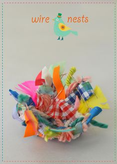 Make these ethereal and charming nests with wire, ribbon and fabric scraps.