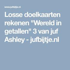 """Losse doelkaarten rekenen """"Wereld in getallen"""" 3 van juf Ashley - jufbijtje.nl"""