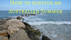 How to Survive an Australian Summer