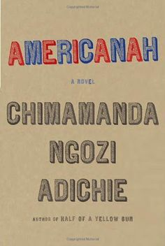 Americanah by Chimamanda Ngozi Adichie, http://www.amazon.ca/dp/0307271080/ref=cm_sw_r_pi_dp_ZXR.sb136GHPW