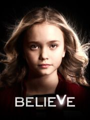Believe - Watch TV Shows Online at XFINITY TV