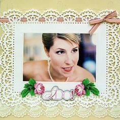Anna Griffin - This could be any beautiful photo. Doesn't have to be wedding. We could use Martha Stewart punches to create the frame border.                                                                                                                                                                                 More
