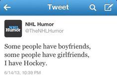 I have hockey. That's all I need.