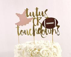 Tutus or Touchdowns Gender Reveal cake topper& Gender reveal Gender Reveal Outfit, Gender Reveal Box, Baby Shower Gender Reveal, Baby Gender, Gender Reveal Football, Baby Reveal Cakes, Tutu Cakes, Baby Love Quotes, Baby Announcement Cards