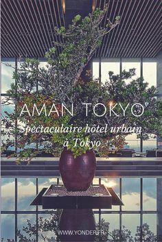 Hôtel / Aman Tokyo, spectaculaire hôtel urbain à Tokyo