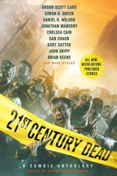 21st Century Dead: A Zombie Anthology by Christopher Golden