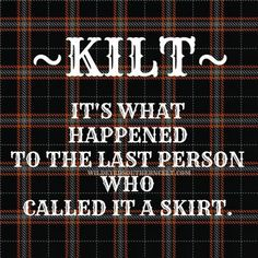 What NOT To Say To A Man In A Kilt -