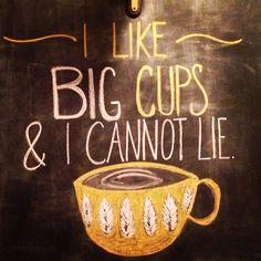 I Like Big Cups chalk wall art