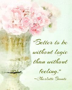 Logic vs. Feelings:  A Charlotte Bronte Quote by ChezLorraines