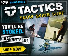 Tactics coupon : Tactics is a rider owned and operated skate, surf and snowboard shop in Eugene, Oregon. Since 1999, Tactics has served tens of thousands of customers around the world,