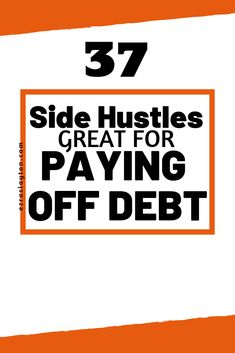 37 Simple Ways To Make Money And Pay Off Debt Starting Now! #makemoneyonline #payofdebt