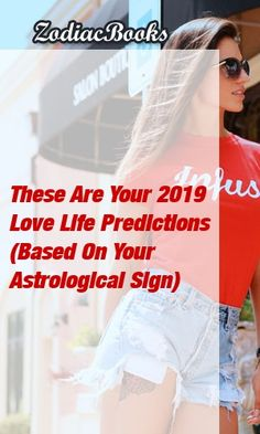 These Are Your 2019 Love Life Predictions (Based On Your Astrological Sign)