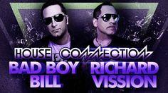 Bad Boy Bill & Richard Visson - House Connection 3