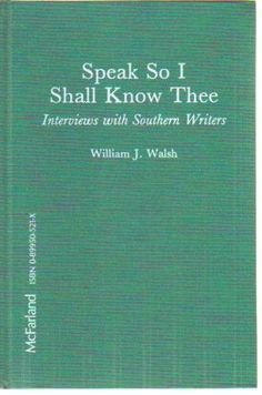 Speak So I Shall Know Thee: Interviews With Southern Writers by William J. Walsh, http://www.amazon.com/dp/089950521X/ref=cm_sw_r_pi_dp_Q1IJpb0VA4Z9Y